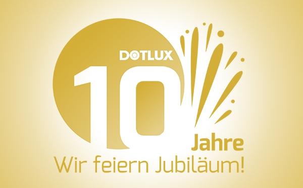 10 Jahre DOTLUX – von der Idee zur starken Marke