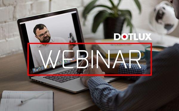 DOTLUX – Webinar am 18. März 2020 – seien auch Sie dabei!
