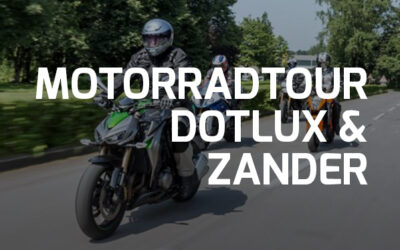 DOTLUX & Zander Motoradtour 2021